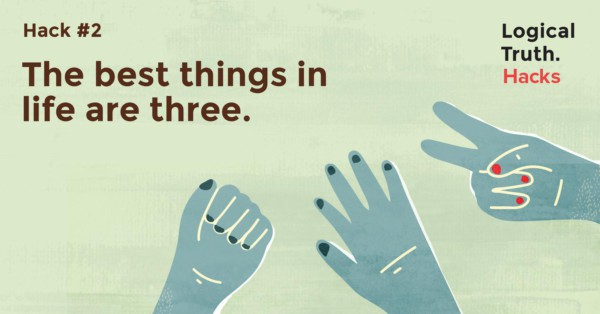 2 - Logical Truth - Hack #2 The best things in life are three