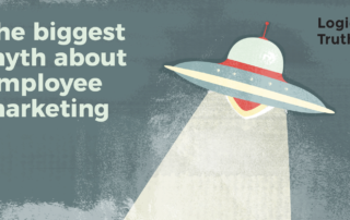 The biggest myth about employee marketing - Logical Truth - The biggest myth about employee marketing